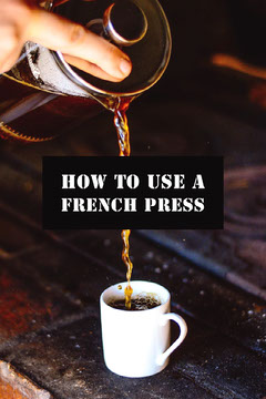 HOW TO USE A<BR>FRENCH PRESS Coffee