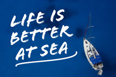 LIFE IS<BR>BETTER<BR>AT SEA Boats