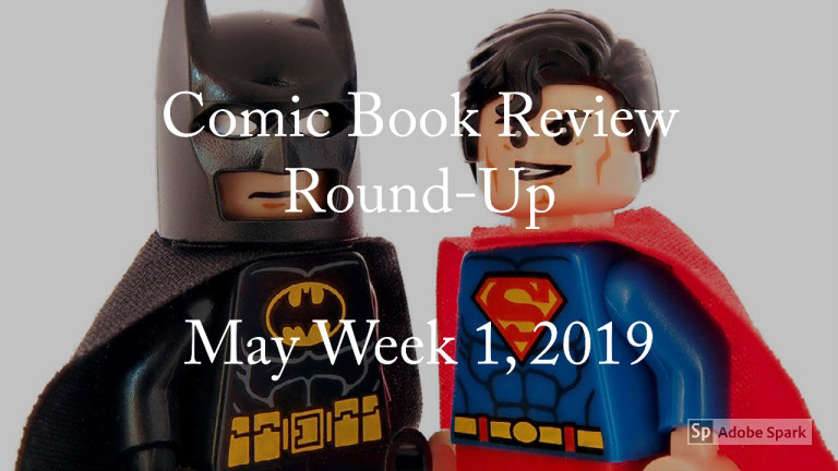 Lestat's Comic Book Review Round-Up–May Week 1, 2019