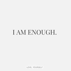 I AM ENOUGH - Love Yourself Instagram Square Lifestyle