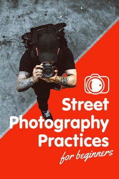 Red White and Gray Street Photography Practices Pinterest Post Guide
