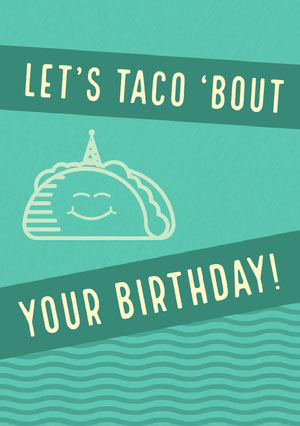Turquoise Happy Birthday Card with Taco Pun Funny Birthday Meme Templates