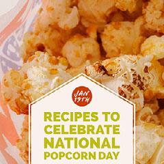 Recipes to Celebrate  National Popcorn Day Celebration