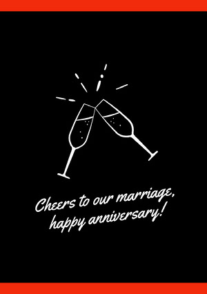Cheers to our marriage, happy anniversary! Festkort