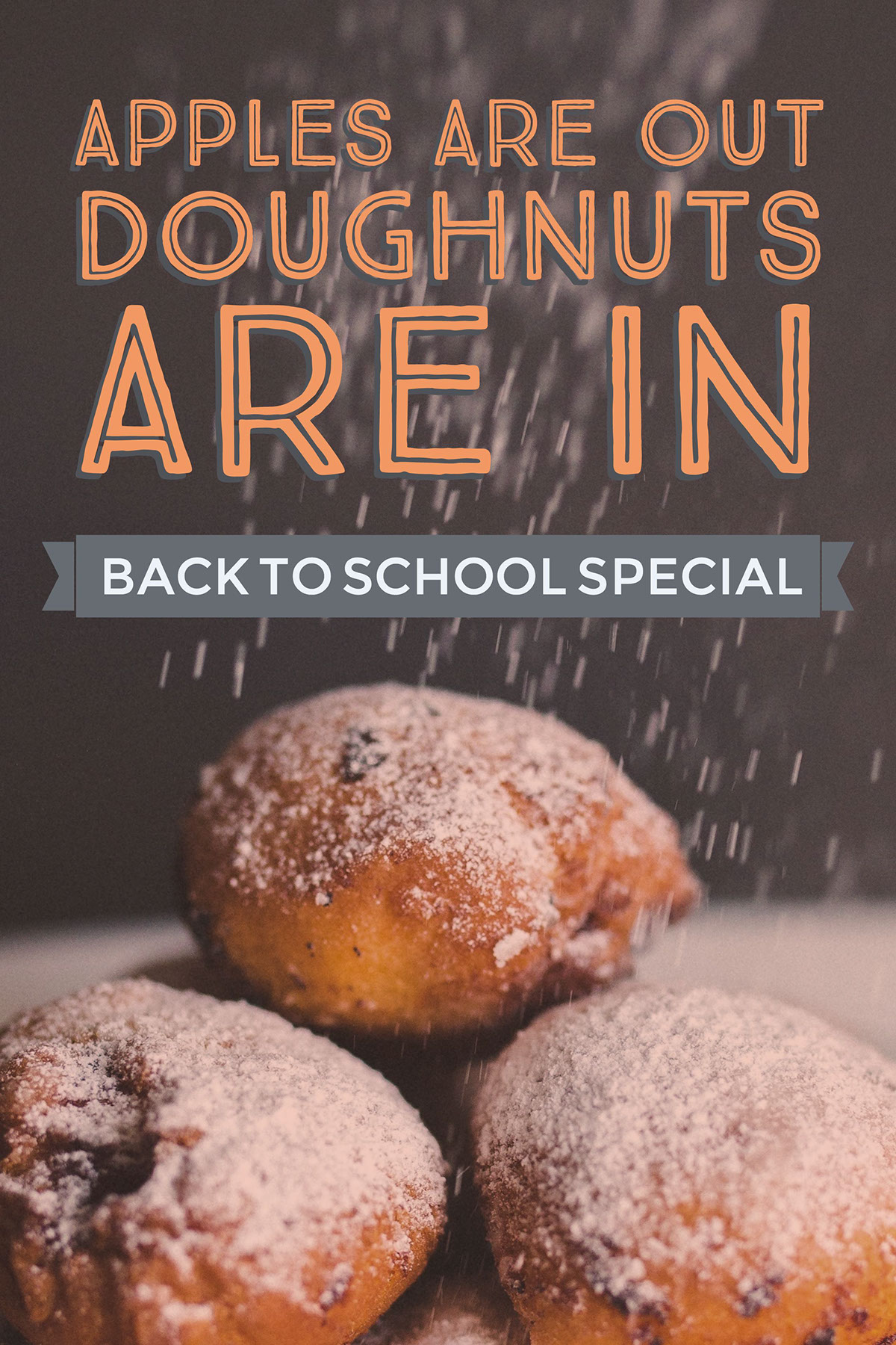 Apples are out Doughnuts are in Apples are out Doughnuts are in Back to school special