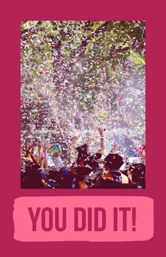 YOU DID IT! Graduation