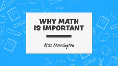 Blue and White Why Math is Important Presentation Cover Classroom