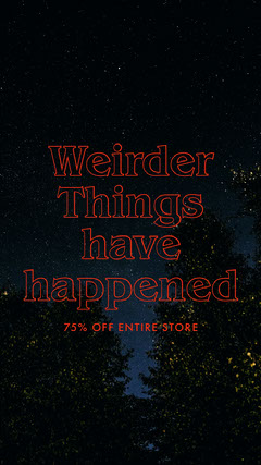 Weirder Things<BR> have happened  Neon