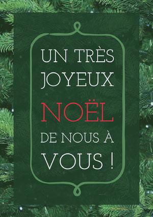 UN TRÈS JOYEUX NOËL <BR>DE NOUS À VOUS! Carte de Noël