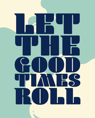LET THE GOOD TIMES ROLL 사진 속의 문구